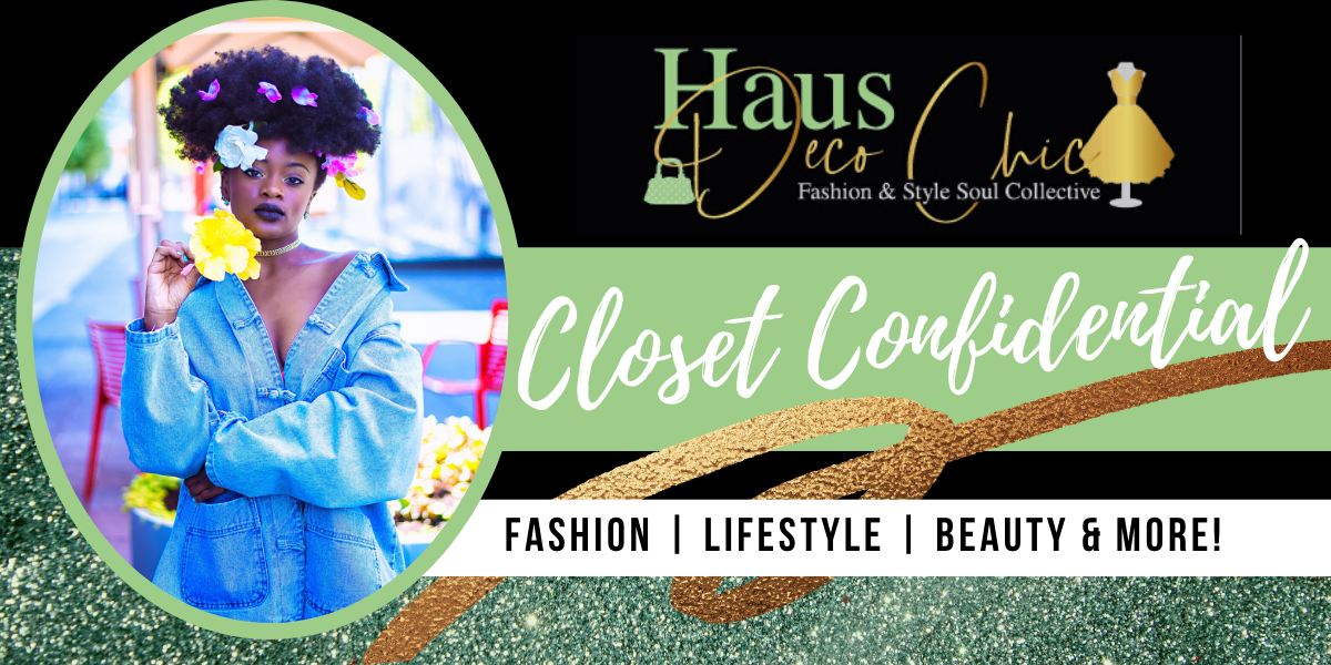 Haus Deco Chic Closet Confidential  |  Fashion, Lifestyle and Beauty Blog