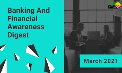 Banking and Financial Awareness Digest: March 2021