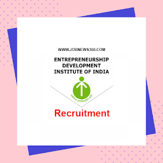 EDII Recruitment 2020 for Research Associates, Project Coordinators, Project Officers & Master Trainer