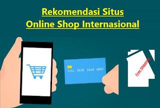 7 Situs Online Shop Internasional Terpercaya dan Terpopuler