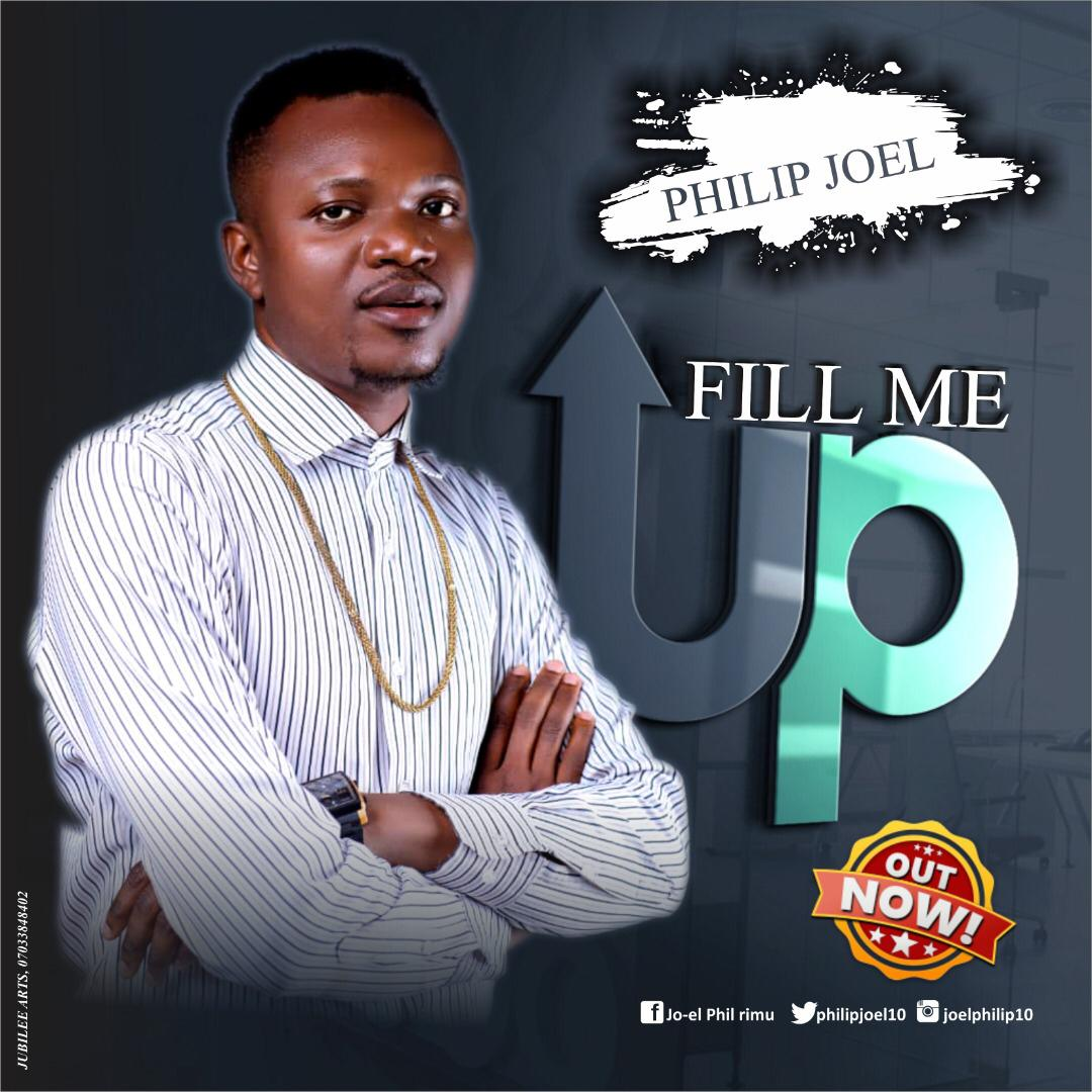 [Gospel Music] Philip Joel – Fill Me Up