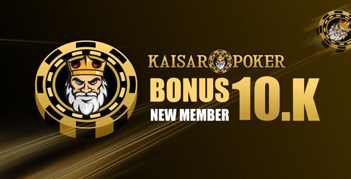 Bonus New Member 10.K Kaisar Poker