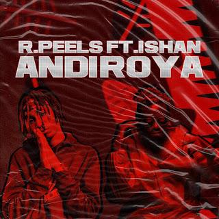 R. Peels - Andiroya (Feat. Ishan)