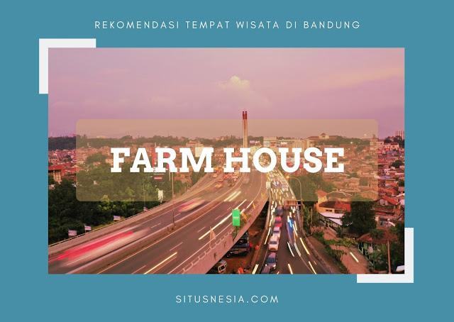 Rekomendasi Tempat Wisata di Bandung - Farm House