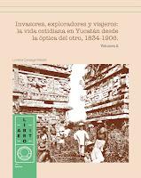 http://yucatanliterario.blogspot.mx/2017/01/invasores-exploradores-y-viajeros-la.html