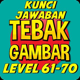 Kunci Jawaban Tebak Gambar Level 61 70 Lengkap Dengan Gambar Indraku07