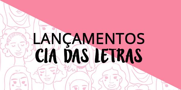 [LANÇAMENTOS] Grupo Companhia das Letras