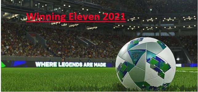 Winning Eleven 2021 Latest Apk Free Download