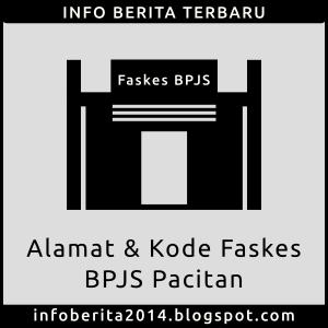 Daftar Alamat dan Kode Faskes BPJS Pacitan