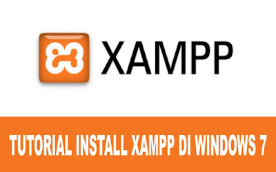 Cara Instalasi XAMPP Di Windows 7