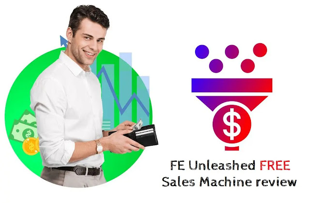 FE Unleashed FREE Sales Machine review