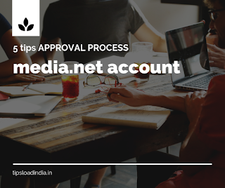 tipsloadindia.in, 5 tips to get media.net account approval fast, media.net