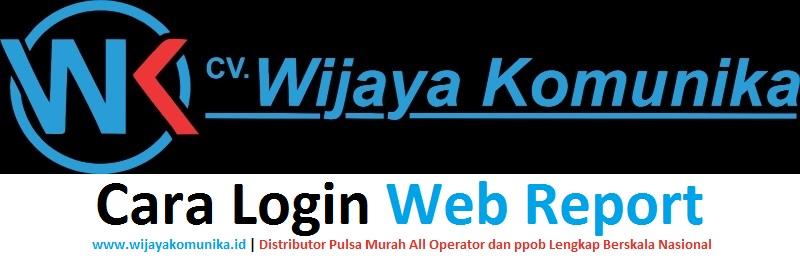 cara masuk webreport wijaya komunika