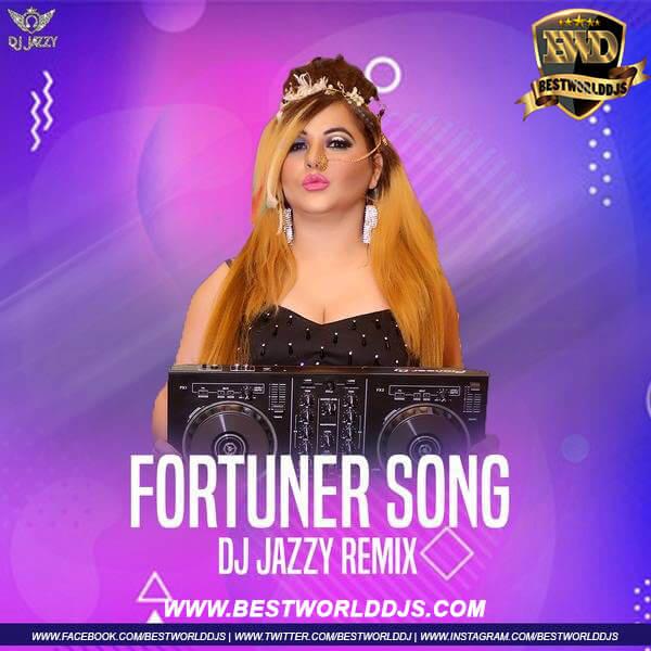 Fortuner (Remix) - DJ Jazzy