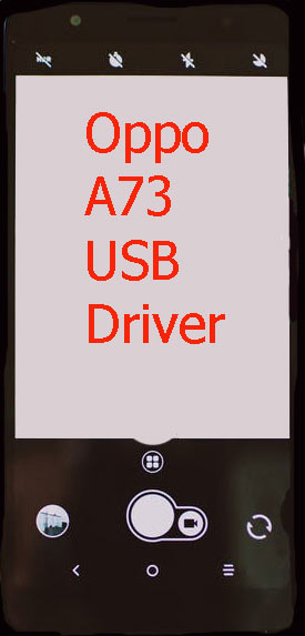 Oppo A73 USB Driver Download