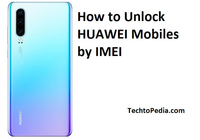 How to Unlock HUAWEI Mobiles by IMEI