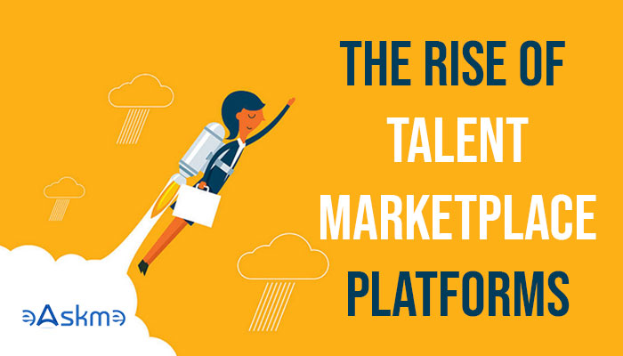 The Rise of Talent Marketplace Platforms: eAskme