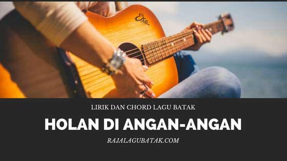 Chord Holan Di Angan Angan dari KUNCI C- Dorman Manik (Lagu Batak)