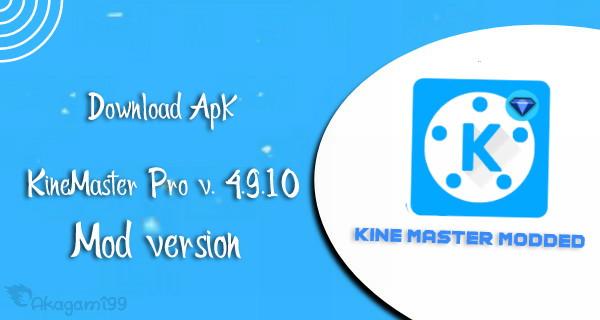 Download-KineMaster-Pro-v-4-9-10-MOD-Full-Unlock