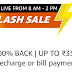 FLASH SALE LOOT FREE Rs.35 cashback on Recharges or Bill payments