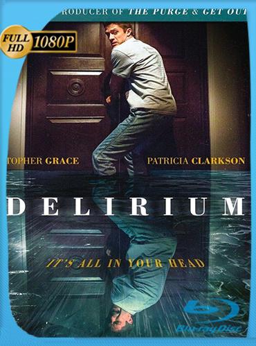 Delirium (2018) HD [1080p] Latino Dual [GoogleDrive] TeslavoHD