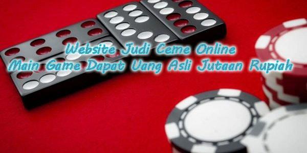 Website Judi Ceme Online Main Game Dapat Uang Asli Jutaan ...