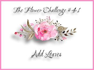 http://theflowerchallenge.blogspot.com/2020/02/the-flower-challenge-41-add-leaves.html