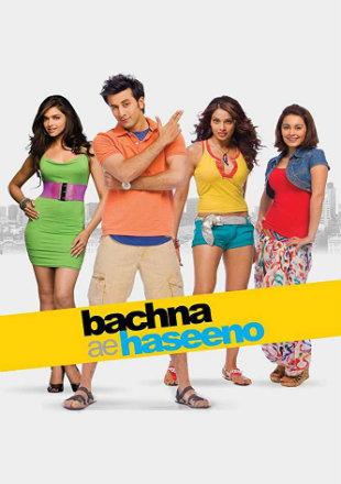 Bachna Ae Haseeno 2008 Full Hindi Movie Download