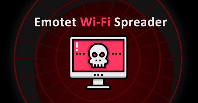 فيروس Emotet يخترق الان الشبكات القريبة لاصابة ضحايا جدد