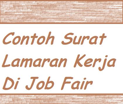 Contoh Surat Lamaran Kerja Di Job Fair Contoh Surat Lamaran Kerja