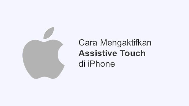 cara mengaktifkan assistive touch iphone