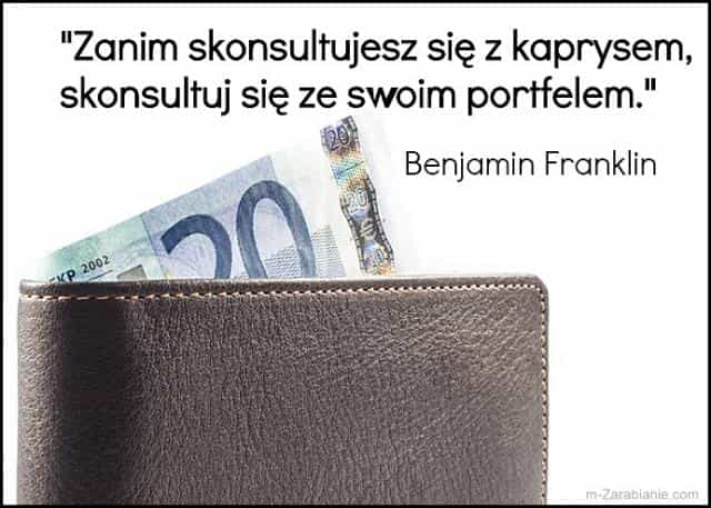 Benjamin Franklin, cytaty o oszczędzaniu, finansach i pieniądzach.