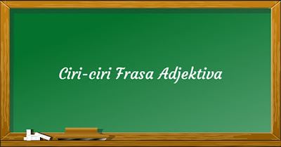 Ciri frasa adjektiva