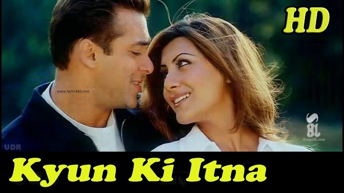 Kyon Ki Itna Pyar Lyrics