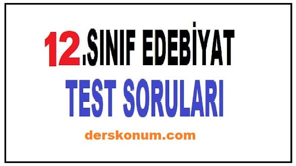 12.SINIF EDEBİYAT TESTLERİ