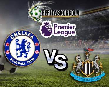 Prediksi Bola Chelsea vs Newcastle Premier League 16 Februari 2021