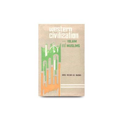 Western Civilization Islam And Muslim - Abul Hasan Al Nadwi