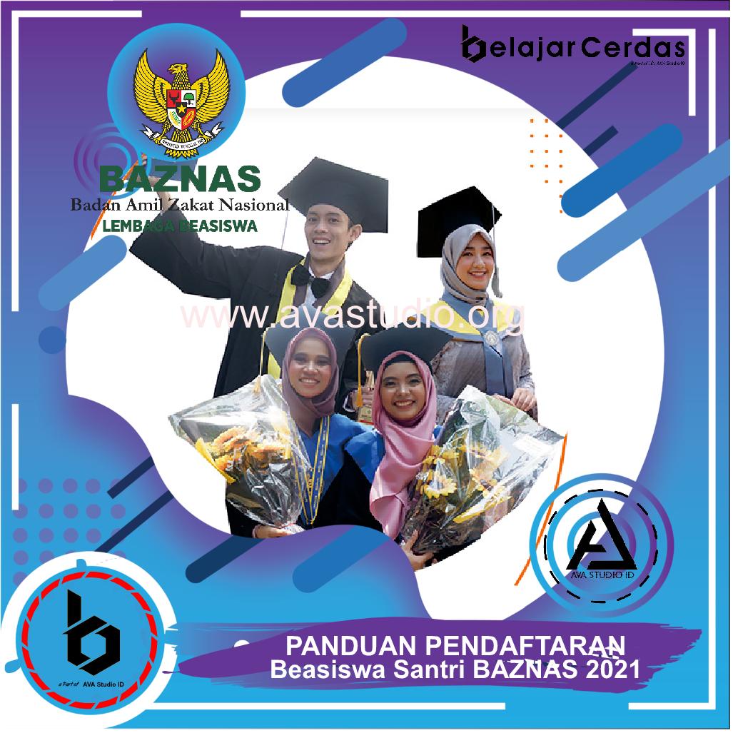 Panduan Pendaftaran Beasiswa Santri BAZNAS 2021