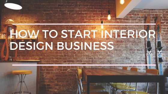 How to start interior design business in India | Interior design business ideas