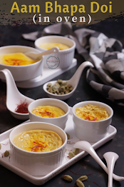 Bhapa Aam Doi | Steamed Mango Yogurt with cardamom and saffron in OVEN