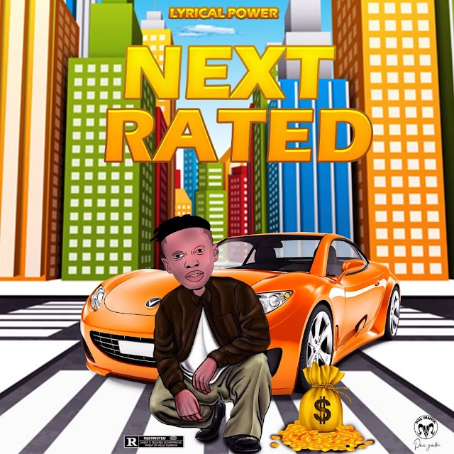 MUSIC: Lyrical Power - Next Rated
