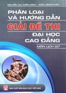 Phân Loại Và Hướng Dẫn Giải Đề Thi Đại Học Cao Đẳng Môn Lịch Sử - Trần Công Phấn, Nguyễn Thị Thiên Minh