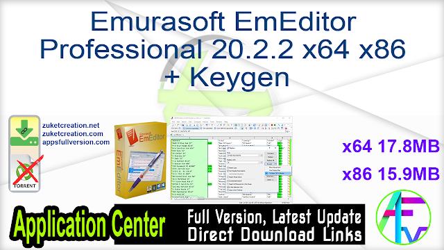 Emurasoft EmEditor Professional 20.2.2 x64 x86 + Keygen