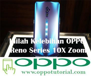 Inilah Kelebihan OPPO Reno Series 10X Zoom