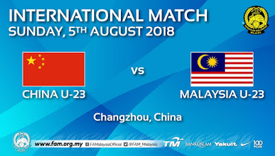 Live Streaming Malaysia vs China U23 Friendly Match 5.8.2018