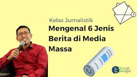 Mengenal 6 Jenis Berita di Media Massa