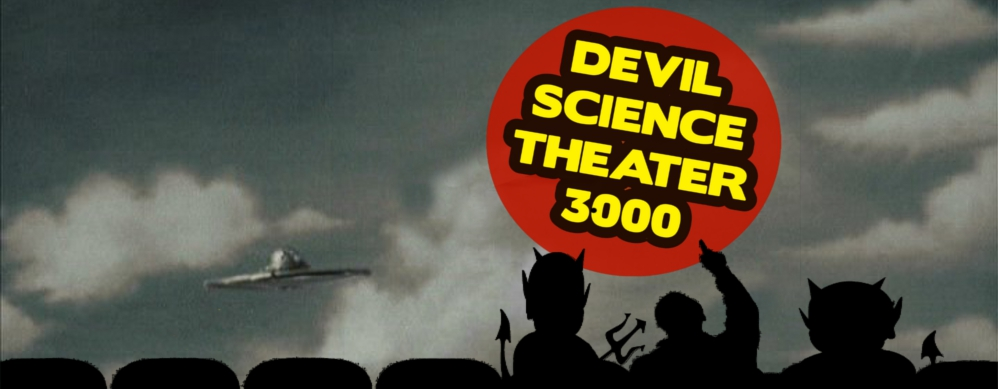 Devil Science Theater 3000!