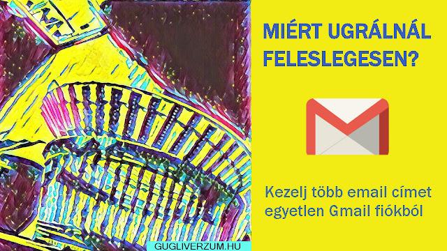 Több email cím kezelése egy Gmail fiókkal