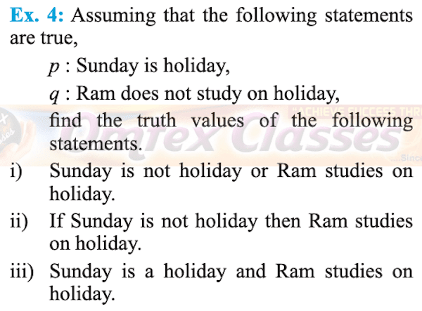 Assuming that the following statement is true,  p : Sunday is holiday,  q : Ram does not study on holiday,