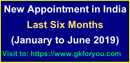 Appointments: New Appointments 2019 नयी नियुक्तियां 2019  Pdf